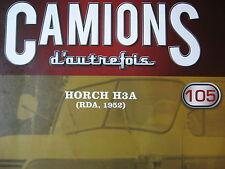 FASCICULE 105 CAMIONS D'AUTREFOIS HORCH H3A  RDA 1952  IFA