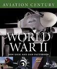 Aviation Century: World War II Vol. 3 3 by Ron Dick (2004, Hardcover)