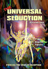 The Universal Seduction: Piercing the Veils of Deception, Volume 1 by Angelico Tapestra (Paperback / softback, 2002)