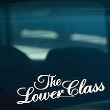THE LOWER CLASS S2 Lowered Stance Car,Window,Bumper JDM DUB Vinyl Decal Sticker