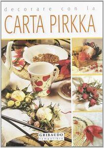 Decorare con la carta pirkka - Gribaudo - Libro Nuovo in offerta!