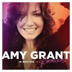 In Motion: The Remixes by Amy Grant (CD, Aug-2014, Universal)