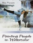 Painting People in Watercolor by Alex Powers (Paperback / softback, 2015)