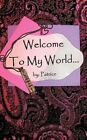 Welcome to My World... 9781434309822 by Patrice Paperback