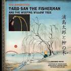 The Annotated Taro-San the Fisherman and the Weeping Willow Tree by Richard Hatch (Paperback / softback, 2013)