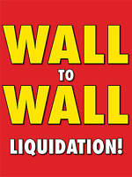 Wall To Wall Liquidation Retail Display Sign, 18w X 24h