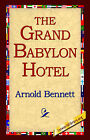 The Grand Babylon Hotel by Arnold Bennett (Paperback / softback, 2005)