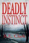 Deadly Instinct by K E Clark (Paperback / softback, 2013)