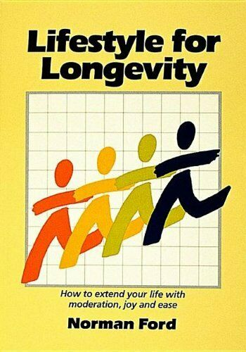 Lifestyle for Longevity By Norman D Ford