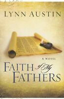 Faith Of My Fathers (chronicles Of The Kings 4) (volume 4) By Lynn Austin, (pap on sale