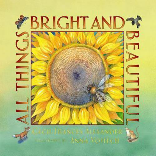 All Things Bright and Beautiful [ Alexander, Cecil Frances ] Used - VeryGood