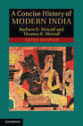 A Concise History of Modern India by Thomas R. Metcalf, Barbara Daly Metcalf (Paperback, 2012)