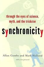 Synchronicity : Through the Eyes of Science, Myth, and the Trickster by Allan...