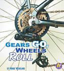 Gears Go, Wheels Roll by Mark Weakland (Hardback, 2010)