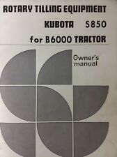 Kubota B6000 Diesel Tractor Rotary Tiller S850 Implement Owner Amp Parts Manual