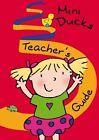 Mini Ducks. Teacher's Guide (Englisch) von Karin Schweizer und Beate Baylie (2009, Kunststoff-Einband)