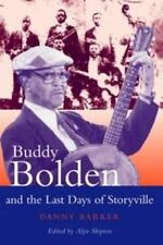 Buddy Bolden and the Last Days of Storyville by Danny Barker (2001,...