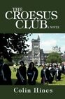 The Croesus Club by Colin Hines 9780595457533 Paperback 2008