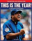 This is the Year!: A Century in the Making by The Chicago Tribune (Paperback, 2008)