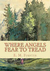 Where Angels Fear to Tread by E M Forster (Paperback / softback, 2010)
