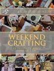 Weekend Crafting: 52 Projects for a Year of Fun by Bonnie S Robinson (Paperback / softback, 2012)