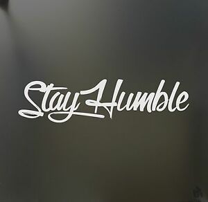 3a0a19ad297 stay humble sticker large racing Honda JDM Funny drift car WRX ...