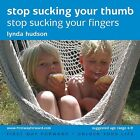 Stop Sucking Your Thumb: Stop Sucking Your Fingers by Lynda Hudson (CD-Audio, 2011)