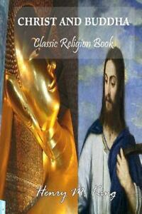 Christ-and-Buddha-Classic-Religion-Book-Paperback-by-King-Henry-M-Brand