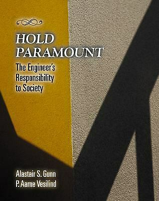 Hold Paramount : The Engineer's Responsibility to Society-ExLibrary