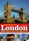 The Story of London: From Roman River to Capital City by Jacqui Bailey (Paperback, 2011)