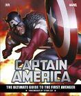 Captain America: The Ultimate Guide to the First Avenger von Daniel Wallace, Matt Forbeck, Alan Cowsill und DK (2016, Gebundene Ausgabe)