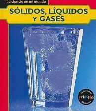 Sólidos, líquidos y gases (Ciencia en Mi Mundo) (Spanish Edition)-ExLibrary