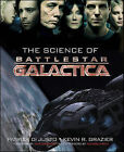 The Science of  Battlestar Galactica by Patrick Di Justo, Kevin Grazier (Paperback, 2010)