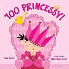 Too Princessy! by Jean Reidy (Hardback, 2012)