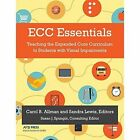 Ecc Essentials: Teaching the Expanded Core Curriculum to Students with Visual Impairments by AFB Press (Paperback / softback, 2014)