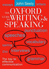 The Oxford Guide to Writing and Speaking by John Seely (Paperback, 2000)
