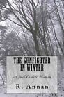 The Gunfighter in Winter: A Jack Cordell Western by R Annan (Paperback / softback, 2015)