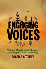 Engaging Voices: Tales of Morality and Meaning in an Age of Global Warming by G