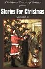 Stories for Christmas Vol. II by Abbie Farwell Brown, Grace S Richmond, Kate Douglas Wiggin (Paperback / softback, 2011)
