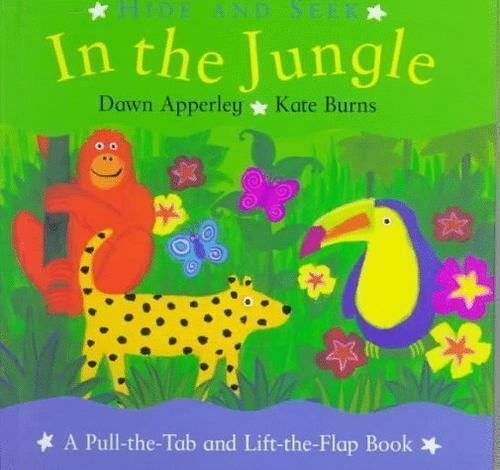 Hide and Seek : In the Jungle by Apperley, Dawn