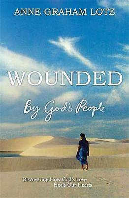 1 of 1 - Wounded by God's People: Discovering How God's Love Heals Our Hearts, Graham Lot