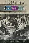 The Past Is a Moving Picture: Preserving the Twentieth Century on Film by Janna Jones (Paperback / softback, 2012)