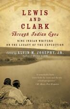 Lewis and Clark Through Indian Eyes : Nine Indian Writers on the Legacy of...