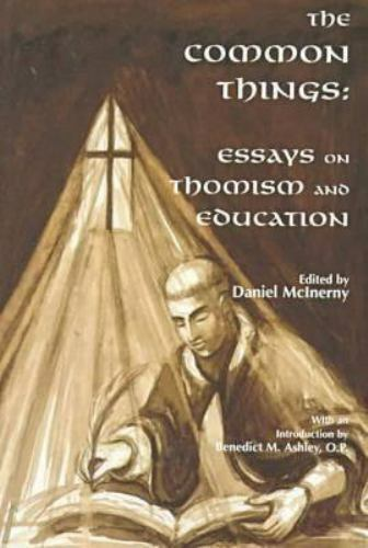 The Common Things: Essays on Thomism and Education  Paperback Used - Very Good