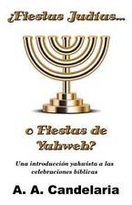 ¿Fiestas Judías o Fiestas de Yahweh? : Una Introducción Yahwista a Las...