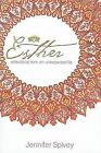 Esther: Reflections from an Unexpected Life by Jennifer Westbrook Spivey (Paperback / softback, 2008)