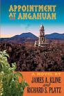 Appointment at Angahuan by Richard S Platz (Paperback / softback, 2011)