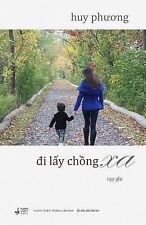 Di Lay Chong Xa by Phuong Huy (2014, Paperback)