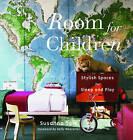 Room for Children: Stylish Spaces for Sleep and Play by Kelly Wearstler, Susanna Salk (Hardback, 2010)