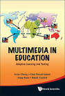 Multimedia in Education: Adaptive Learning and Testing by Randy Goebel, Lluis Vicent Safont, Anup Basu, Irene Cheng (Hardback, 2009)